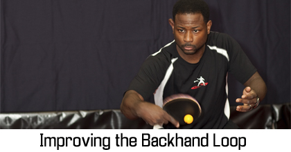 Improving the Backhand Loop