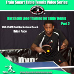 BH Loop Training for Table Tennis, pt 2